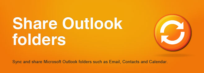 Sync and share Microsoft Outlook folders such as Email, Contacts and Calendar.